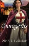 Courageous (Valiant Hearts) - Dina L. Sleiman