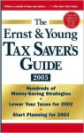 The Ernst & Young Tax Saver's Guide 2003 - Margaret Milner Richardson, Peter W. Bernstein