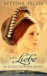 Eine Liebe im Schatten der Krone - Bettina Pecha