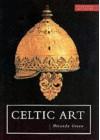 Celtic Art: Reading The Messages - Miranda Aldhouse-Green
