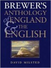Brewer's Anthology of England & the English - David Milsted