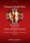 Biographie Universelle Des Musiciens Et Bibliographie Générale De La Musique: Tome 2. Boieldieu Derossi (French Edition) - François Joseph Fétis