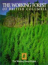 The Working Forest of British Columbia - Harbour Publishing
