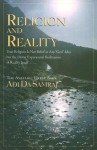 Religion and Reality: True Religion Is Not Belief in Any God-Idea But the Direct Experiential Realization of Reality Itself - Adi Da Samraj
