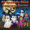 20 Spookily Good Halloween Stories for Kids 3-7 - Lily Lexington