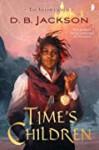 Time's Children - D.B. Jackson