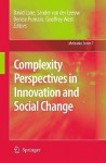 Complexity Perspectives in Innovation and Social Change - David Lane, Denise Pumain, Geoffrey West, Sander Ernst van der Leeuw