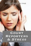 Court Reporters & Stress: How to Find the Time to Live - Barbara Barnett