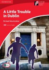 A Little Trouble in Dublin Level 1 Beginner/Elementary American English Edition - Richard MacAndrew