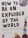 How to Be an Explorer of the World: Portable Life Museum by Smith Keri (2011-05-01) Paperback - Smith Keri