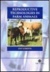 Reproductive Technologies in Farm Animals - Gordon