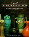 Kovels' American Art Pottery: The Collector's Guide to Makers, Marks, and Factory Histories - Ralph Kovel, Terry Kovel