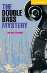 The Double Bass Mystery Level 2 - Jeremy Harmer