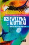Dziewczyna z Ajutthai. Niezbyt grzeczna historia - Agnieszka Walczak-Chojecka