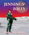 Jennings' Folly (The Harry Irons Series) - Thomas C. Stone