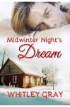 Midwinter Night's Dream - Whitley Gray