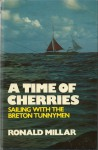 A Time of Cherries - Ronald Millar