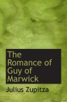 The Romance of Guy of Marwick - Julius Zupitza