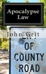 Apocalypse Law (Volume 1) - John Grit