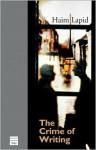 The Crime of Writing - Haim Lapid, Yael Lotan