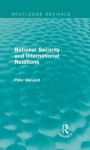 National Security and International Relations (Routledge Revivals) - Peter Mangold