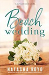 Beach Wedding: The Final Eversea Book (The Butler Cove Series 5) - Natasha Boyd