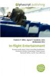 In-Flight Entertainment - Frederic P. Miller, Agnes F. Vandome, John McBrewster