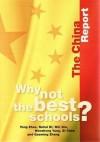 Why Not the Best Schools?: The China Report - Australian Council for Educational Resea, Wenzhong Yang, Qi Chen, Ruhui Ni, Wei Qiu