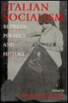 Italian Socialism: Between Politics and History - Spencer M. Di Scala