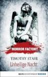 Horror Factory - Unheilige Nacht (German Edition) - Timothy Stahl, Uwe Voehl
