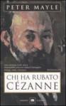 Chi ha rubato Cézanne - Peter Mayle, Pier Francesco Paolini