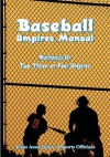 Baseball Umpires Manual: Mechanics for 2, 3, and 4 Umpires - Ken Williams