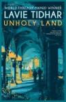 Unholy Land - Lavie Tidhar