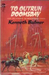 To Outrun Doomsday - Kenneth Bulmer