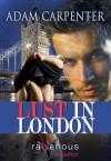 Lust in London - Adam Carpenter