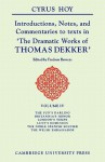 Introductions, Notes and Commentaries to Texts in 'The Dramatic Works of Thomas Dekker' - Cyrus Hoy