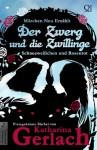 Der Zwerg und die Zwillinge: Schneeweißchen und Rosenrot (Schätze Neu Erzählt #1) - Katharina Gerlach