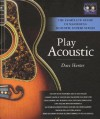 Play Acoustic: The Complete Guide to Mastering Acoustic Guitar Styles - Dave Hunter