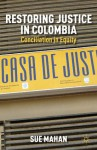 Restoring Justice in Colombia: Conciliation in Equity - Sue Mahan