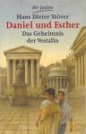 Daniel und Esther: Das Geheimnis der Vestalin - Hans Dieter Stöver