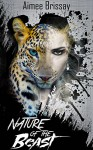 Nature Of The Beast (Tangled Bonds Book 1) - Aimee Brissay