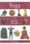 Yoga: A basic guide - Howard Kent