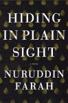Hiding in Plain Sight: A Novel - Nuruddin Farah