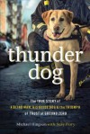 Thunder Dog: The True Story of a Blind Man, His Guide Dog, and the Triumph of Trust at Ground Zero - Michael Hingson, Susy Flor