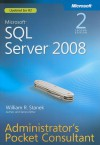 Microsoft® SQL Server® 2008 Administrator's Pocket Consultant - William Stanek