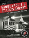 The Minneapolis & St. Louis Railway: A Photographic History - Don L. Hofsommer