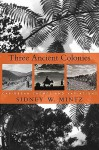 Three Ancient Colonies: Caribbean Themes and Variations - Sidney W. Mintz