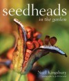 Seedheads in the Garden - Noël Kingsbury