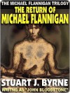 The Return of Michael Flannigan - Stuart J. Byrne, John Bloodstone