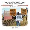 'Veteran Declared Dead But Yet Still Alive': The 'John Evans Story' - John Evans